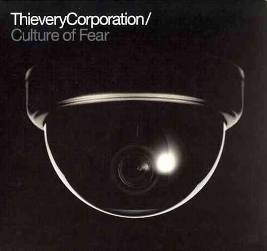 CULTURE OF FEAR BY THIEVERY CORPORATION (CD)