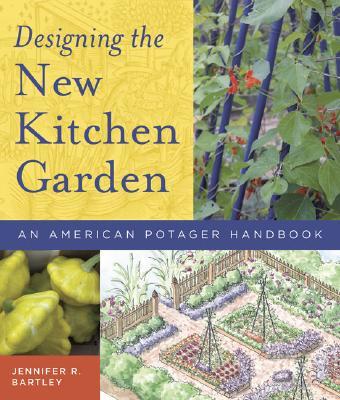 Designing the New Kitchen Garden By Bartley, Jennifer R./ Messervy, Julie Moir (FRW)